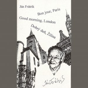 Dobrý deň, Žilina; Good morning, London; Bon jour, Paris