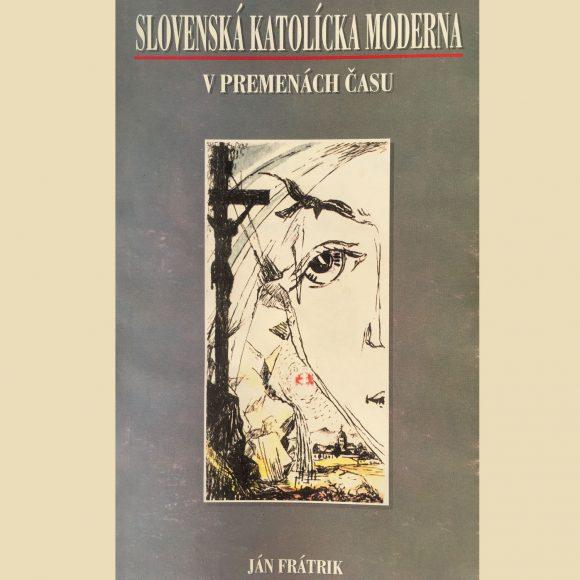 Slovenská katolícka moderna v premenách času